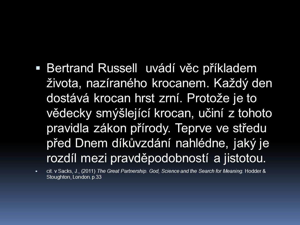 Bertrand Russell uvádí věc příkladem života, nazíraného krocanem