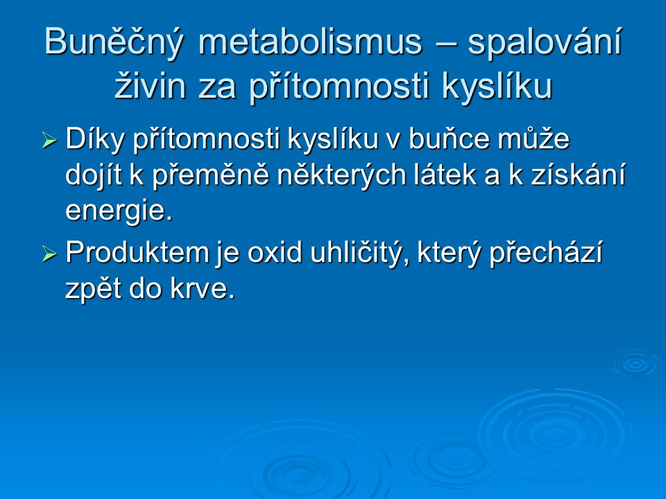 Buněčný metabolismus – spalování živin za přítomnosti kyslíku