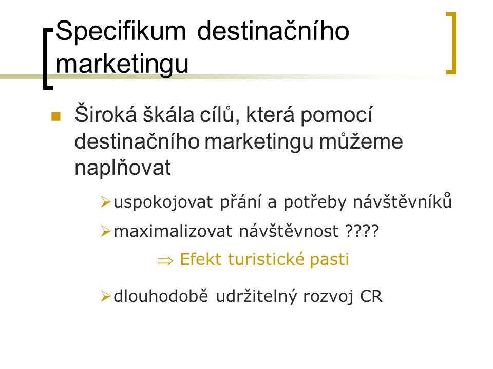 Specifikum destinačního marketingu