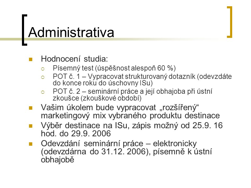 Administrativa Hodnocení studia: