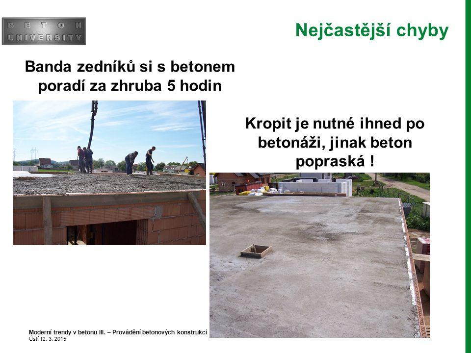 Nejčastější chyby Banda zedníků si s betonem poradí za zhruba 5 hodin