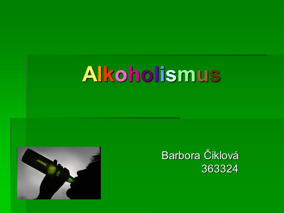 Alkoholismus Barbora Čiklová 363324