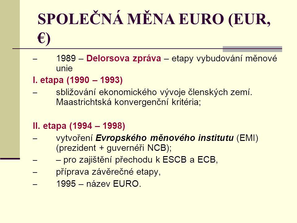 SPOLEČNÁ MĚNA EURO (EUR, €)