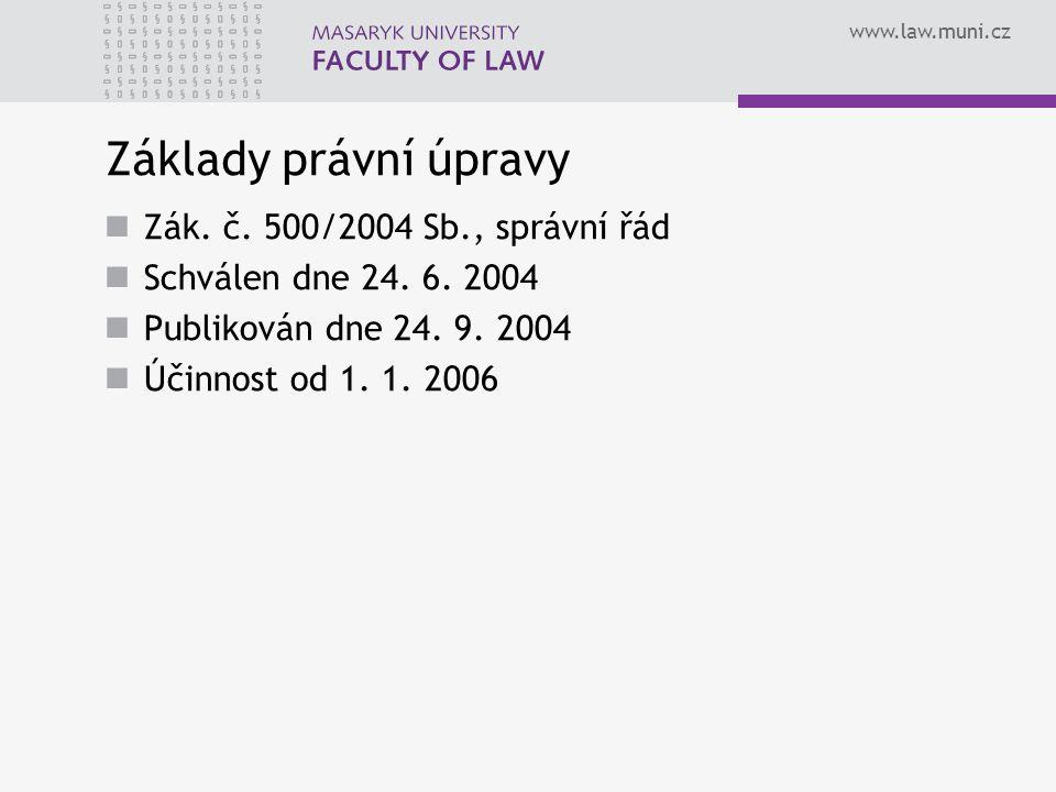 Základy právní úpravy Zák. č. 500/2004 Sb., správní řád