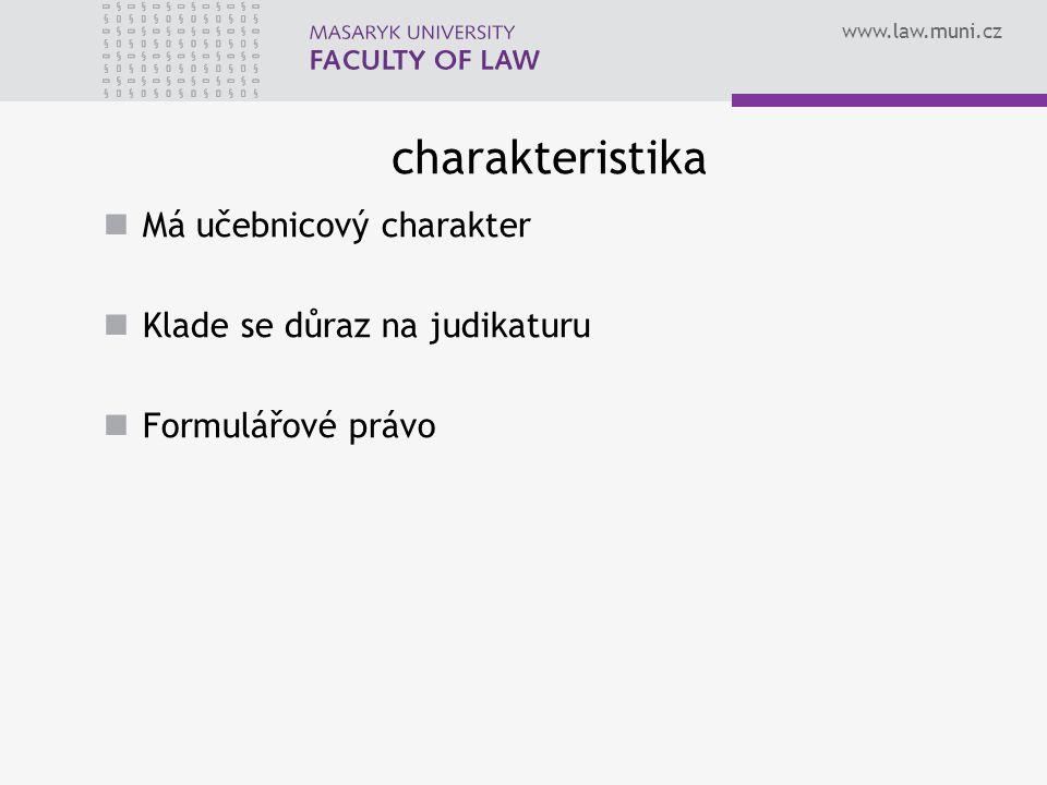 charakteristika Má učebnicový charakter Klade se důraz na judikaturu