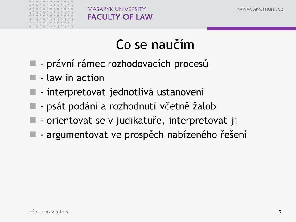 Co se naučím - právní rámec rozhodovacích procesů - law in action