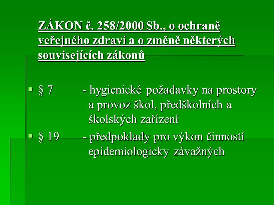 § 19 - předpoklady pro výkon činností epidemiologicky závažných