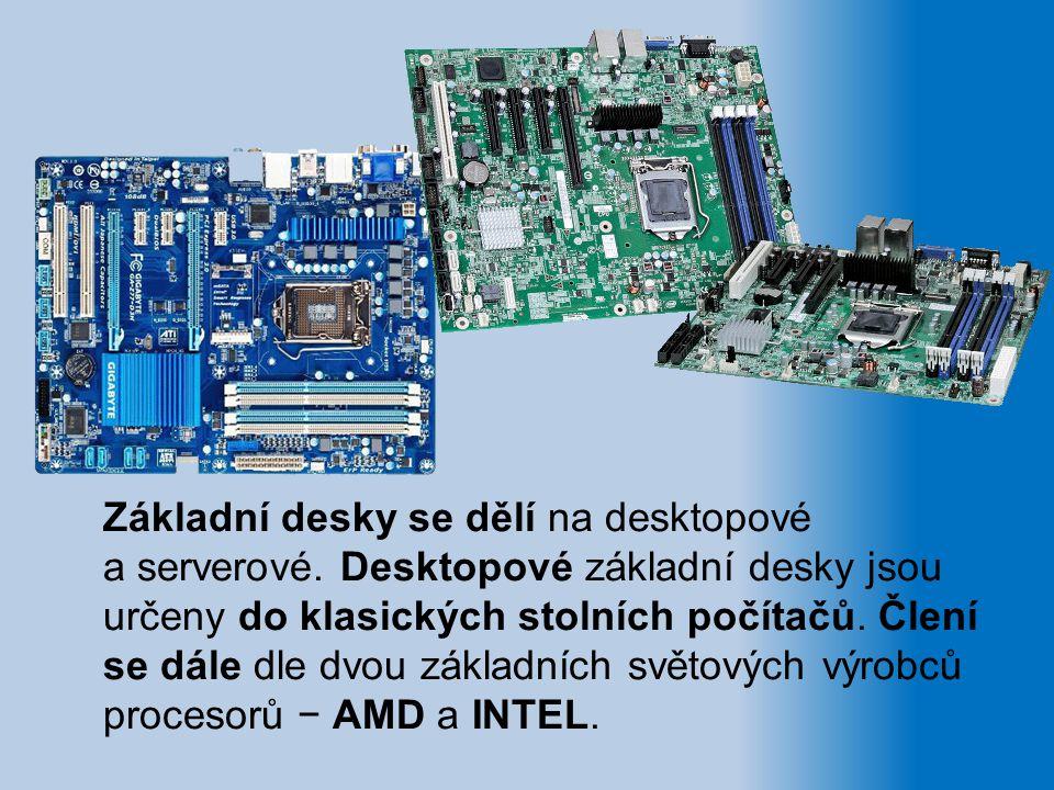 Základní desky se dělí na desktopové a serverové