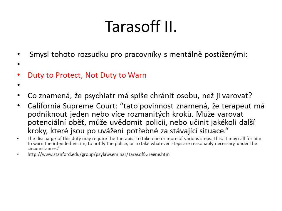 Tarasoff II. Smysl tohoto rozsudku pro pracovníky s mentálně postiženými: Duty to Protect, Not Duty to Warn.