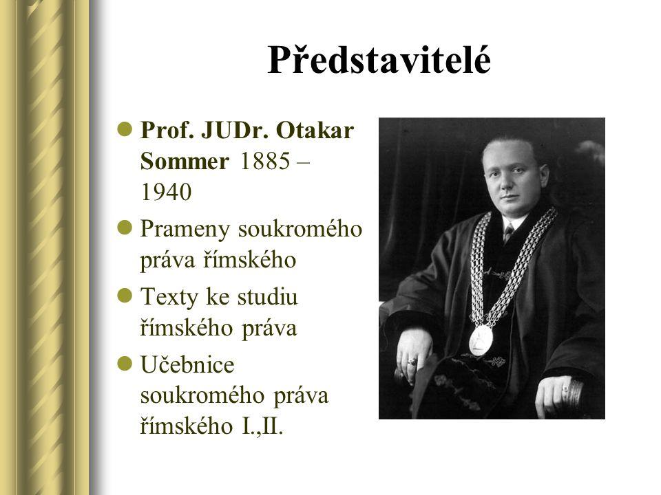 Představitelé Prof. JUDr. Otakar Sommer 1885 – 1940