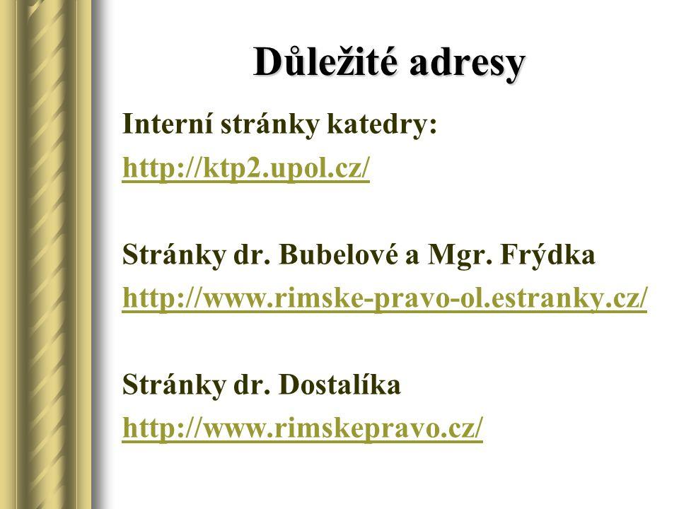 Důležité adresy Interní stránky katedry: http://ktp2.upol.cz/