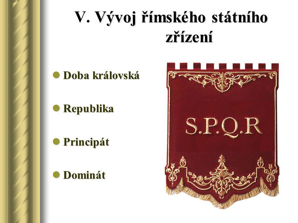 V. Vývoj římského státního zřízení