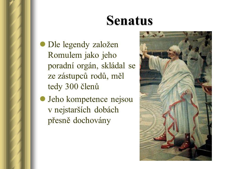 Senatus Dle legendy založen Romulem jako jeho poradní orgán, skládal se ze zástupců rodů, měl tedy 300 členů.