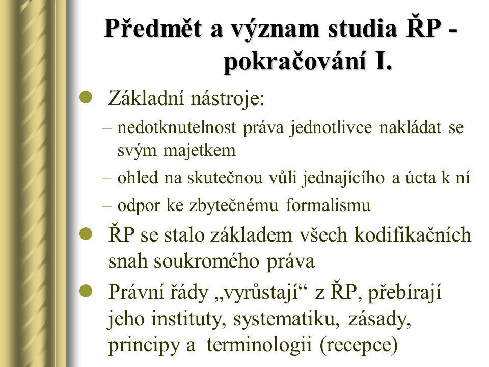Předmět a význam studia ŘP - pokračování I.