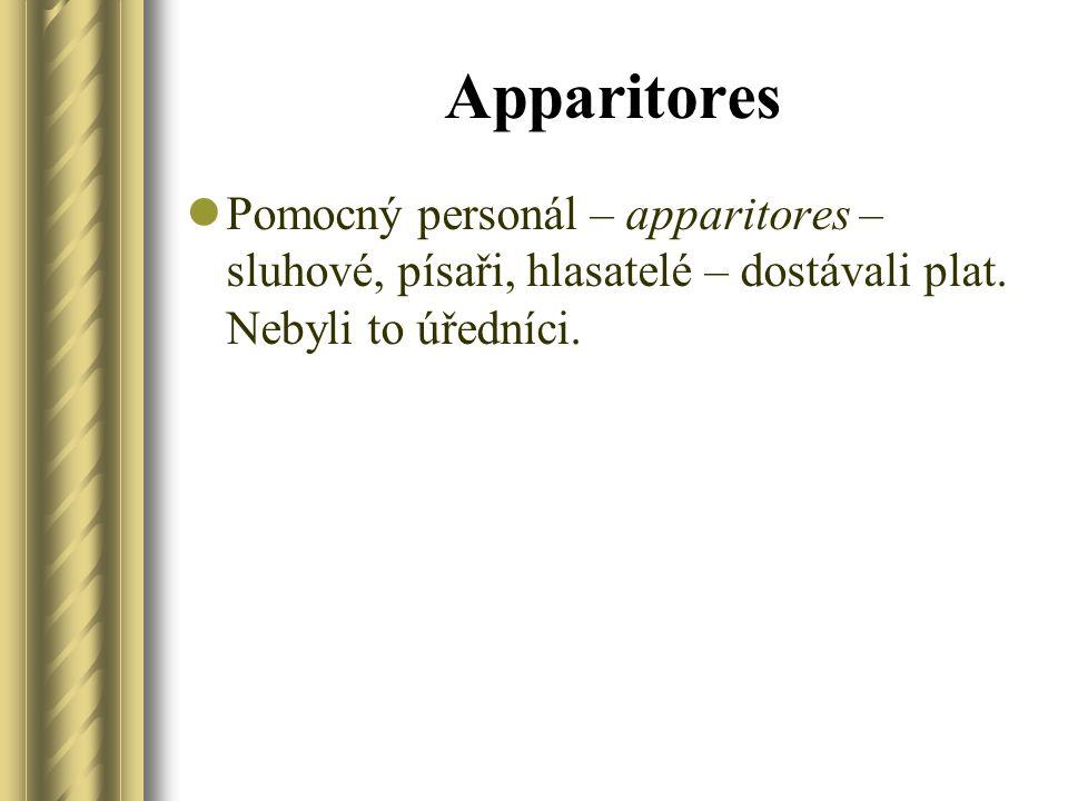 Apparitores Pomocný personál – apparitores – sluhové, písaři, hlasatelé – dostávali plat.