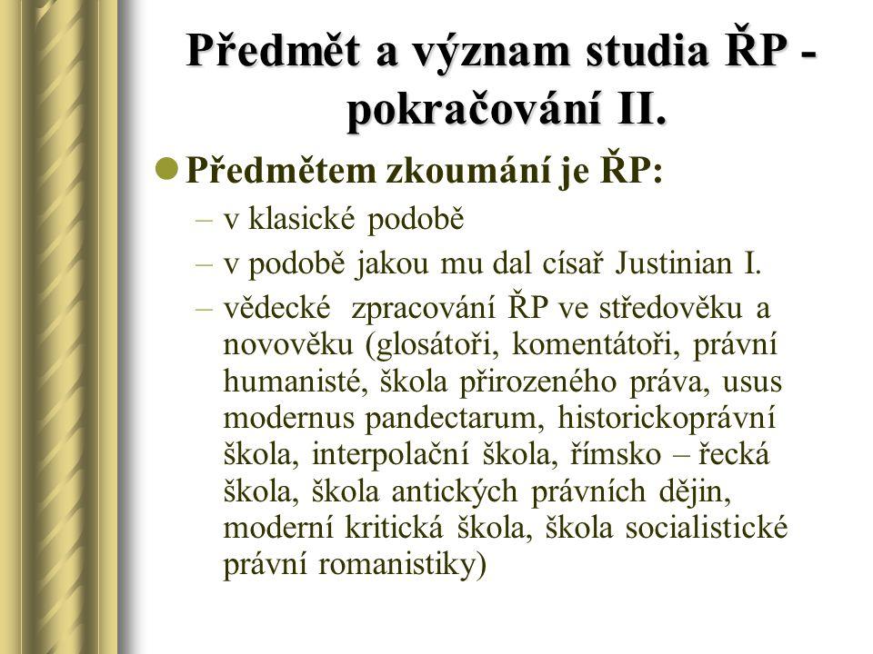Předmět a význam studia ŘP - pokračování II.