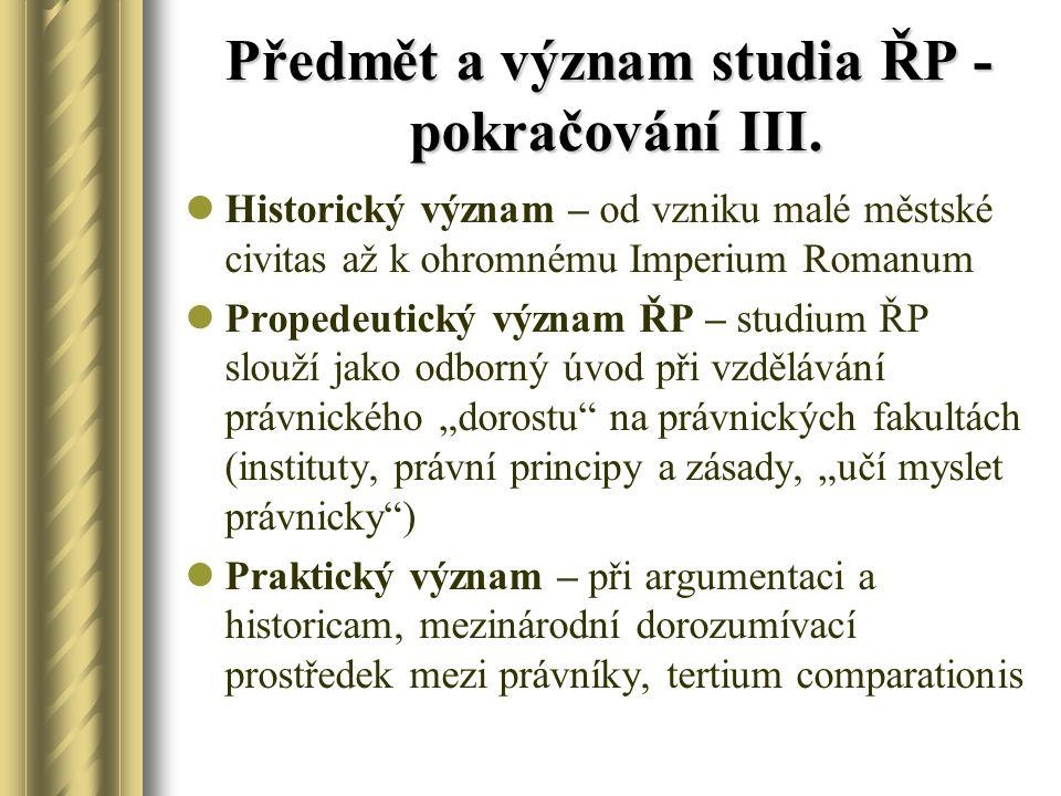 Předmět a význam studia ŘP - pokračování III.