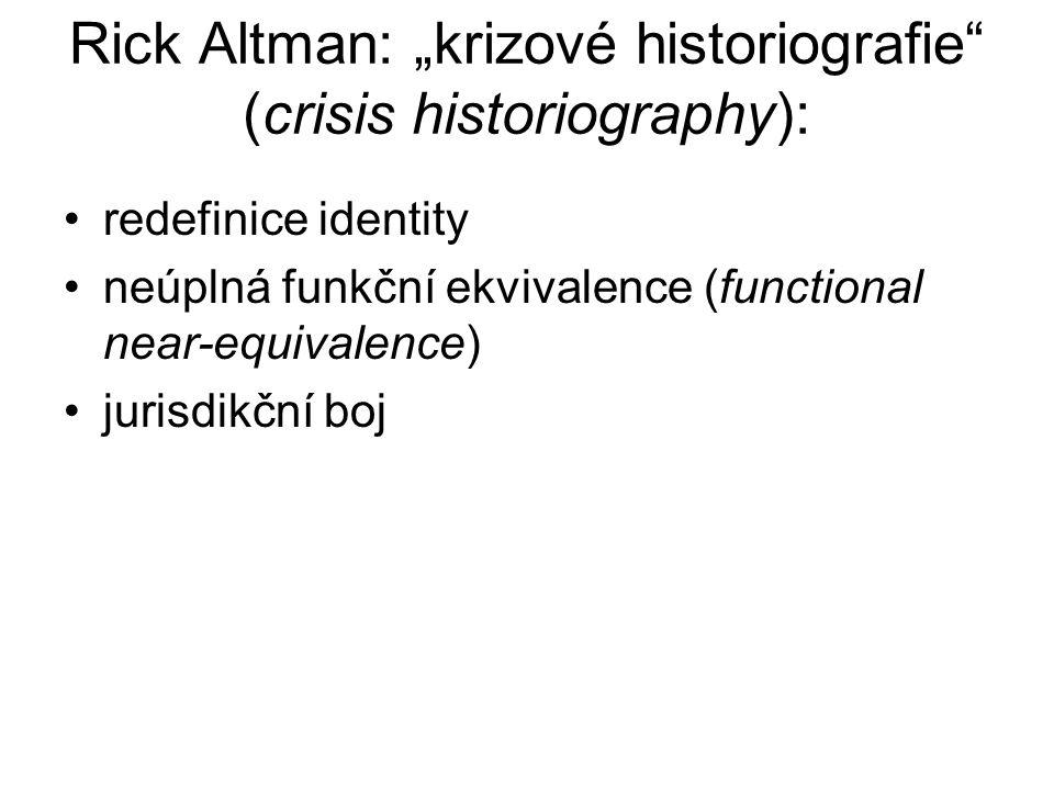 """Rick Altman: """"krizové historiografie (crisis historiography):"""