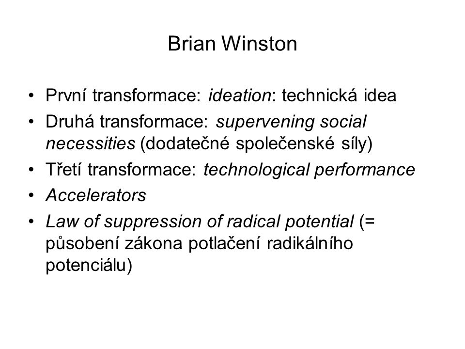Brian Winston První transformace: ideation: technická idea