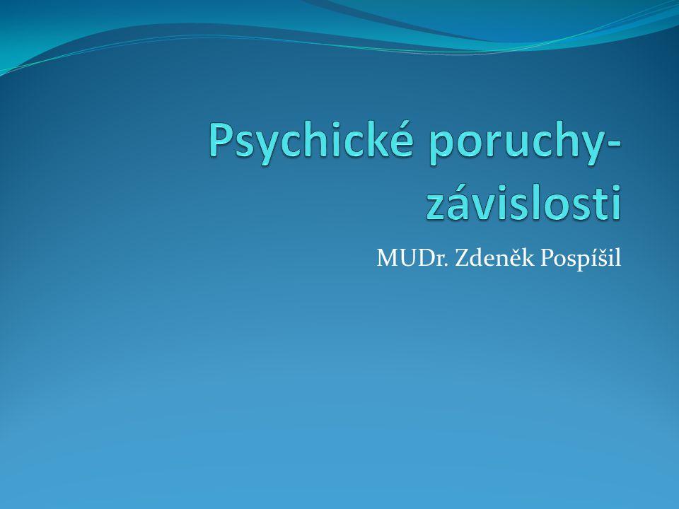Psychické poruchy-závislosti