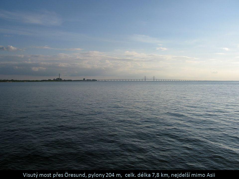 Visutý most přes Öresund, pylony 204 m, celk