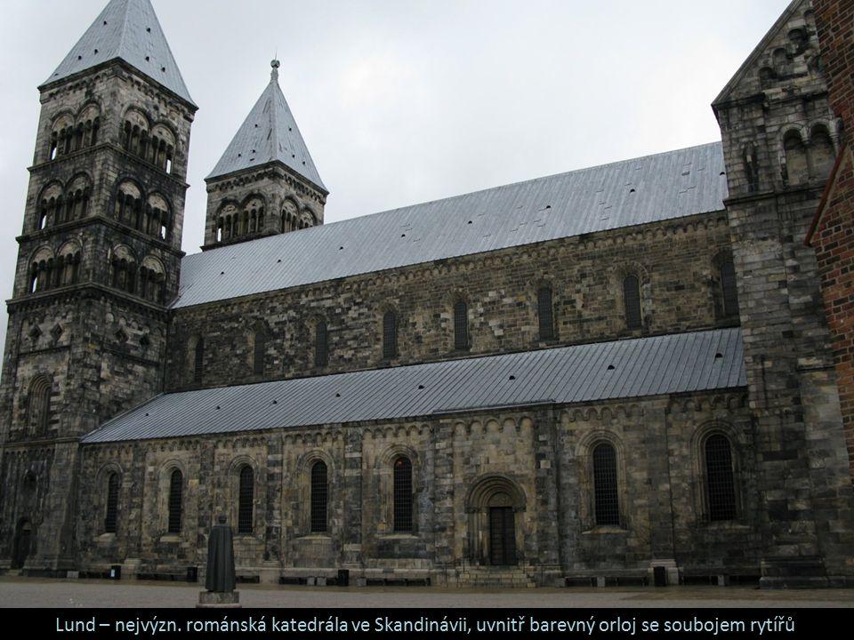 Lund – nejvýzn. románská katedrála ve Skandinávii, uvnitř barevný orloj se soubojem rytířů