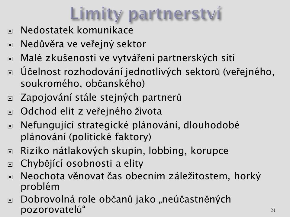Limity partnerství Nedostatek komunikace Nedůvěra ve veřejný sektor