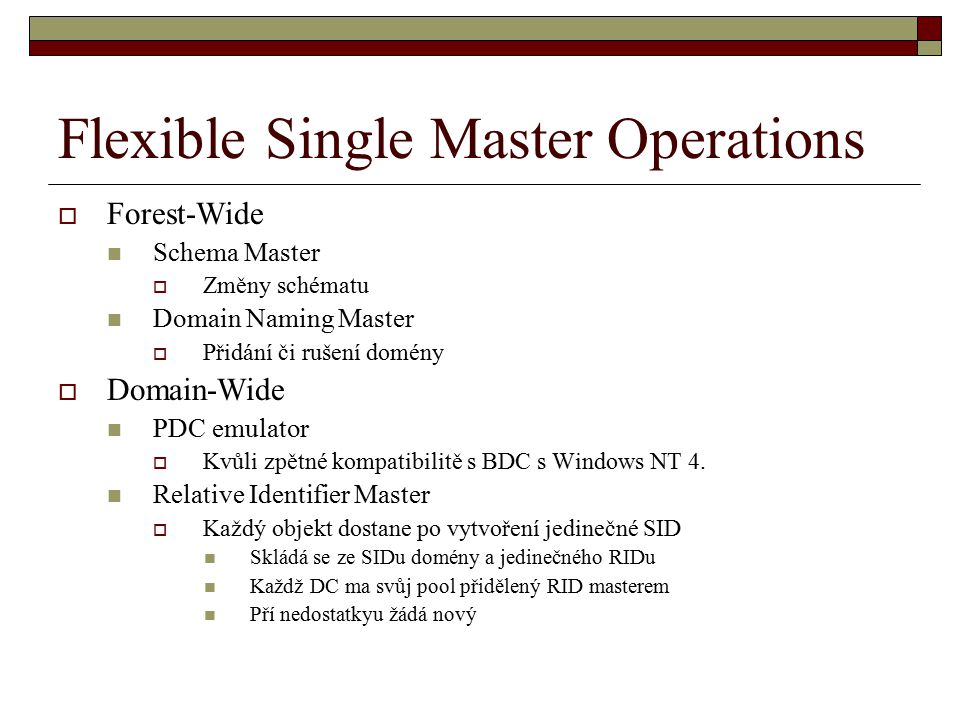 Flexible Single Master Operations
