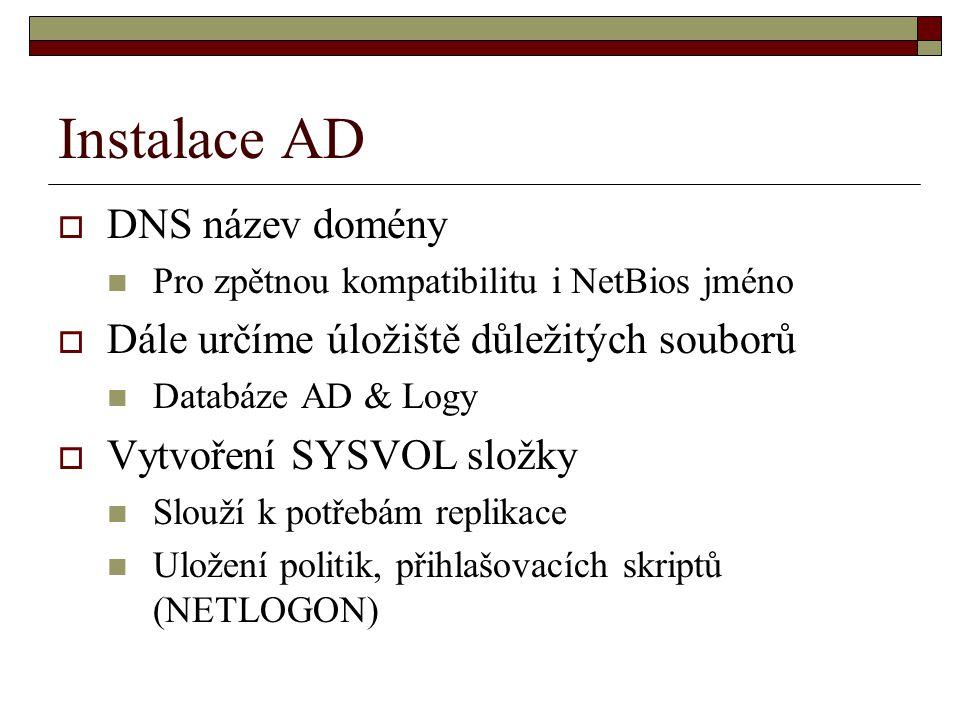 Instalace AD DNS název domény Dále určíme úložiště důležitých souborů