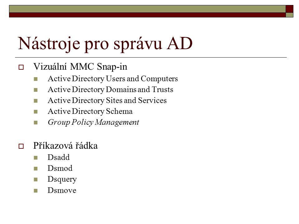 Nástroje pro správu AD Vizuální MMC Snap-in Příkazová řádka