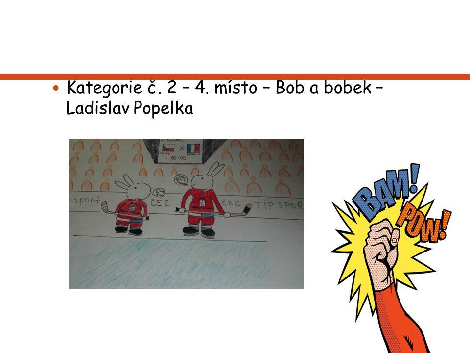 Kategorie č. 2 – 4. místo – Bob a bobek – Ladislav Popelka