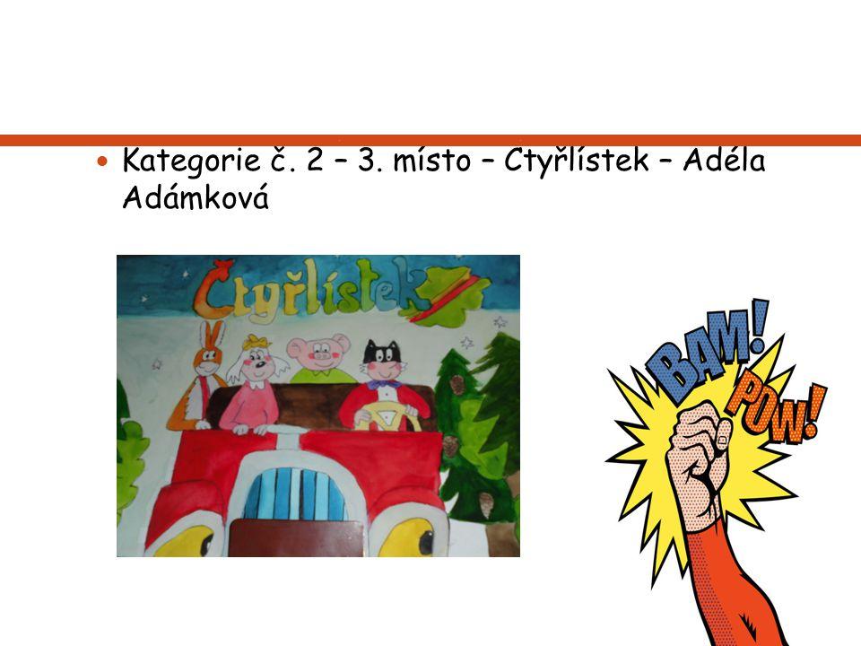 Kategorie č. 2 – 3. místo – Čtyřlístek – Adéla Adámková
