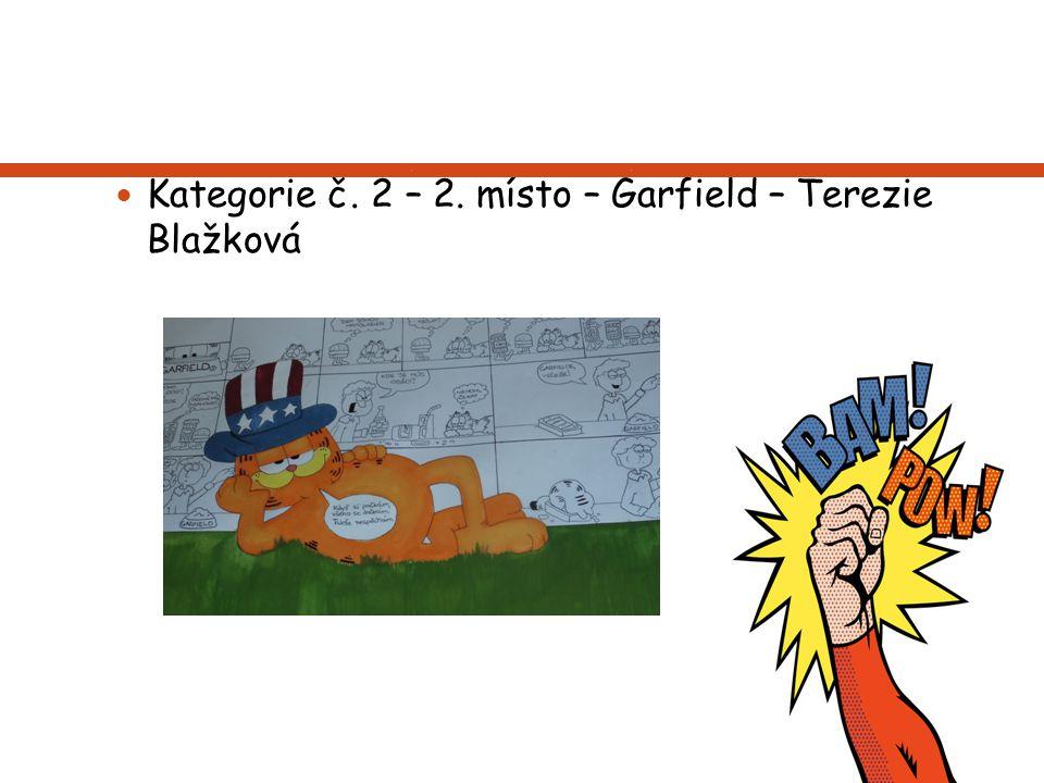 Kategorie č. 2 – 2. místo – Garfield – Terezie Blažková