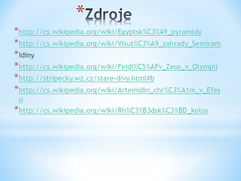 Zdroje http://cs.wikipedia.org/wiki/Egyptsk%C3%A9_pyramidy
