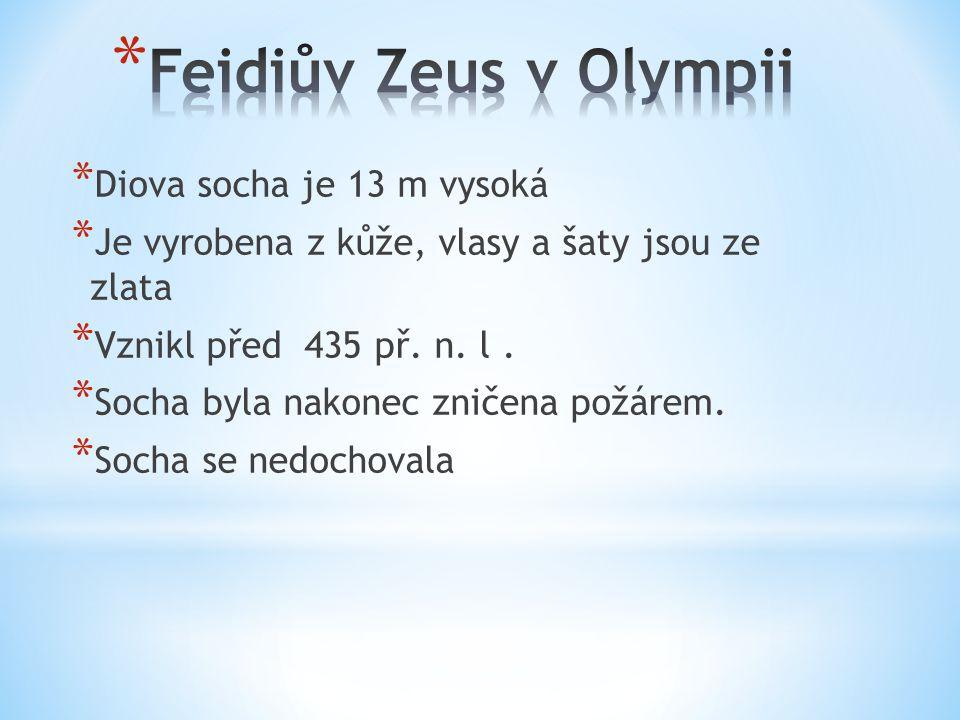 Feidiův Zeus v Olympii Diova socha je 13 m vysoká