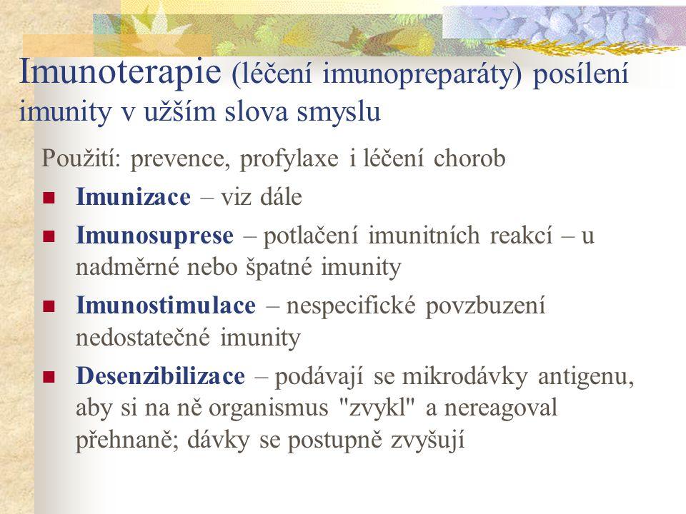Imunoterapie (léčení imunopreparáty) posílení imunity v užším slova smyslu