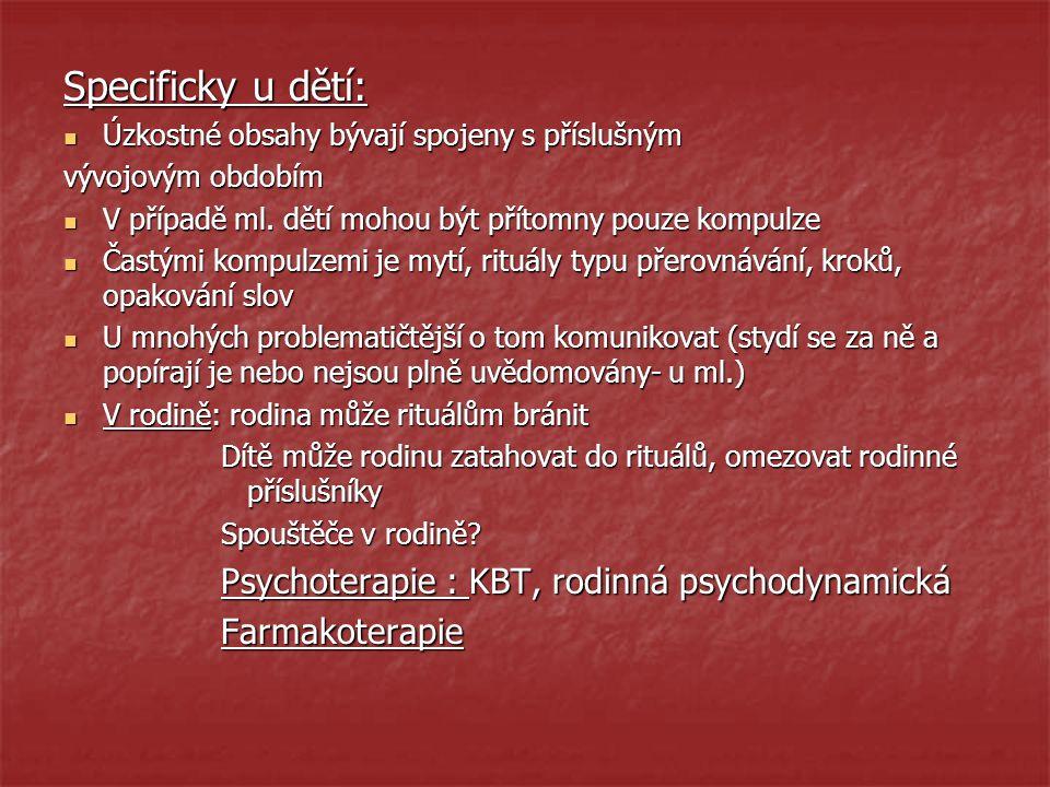 Specificky u dětí: Psychoterapie : KBT, rodinná psychodynamická