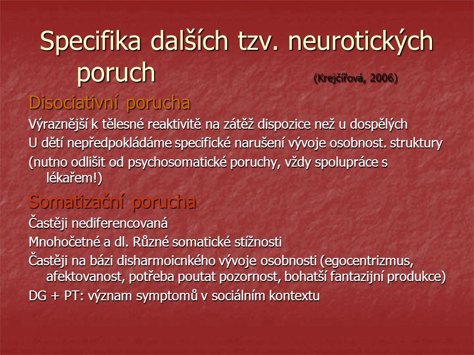 Specifika dalších tzv. neurotických poruch (Krejčířová, 2006)