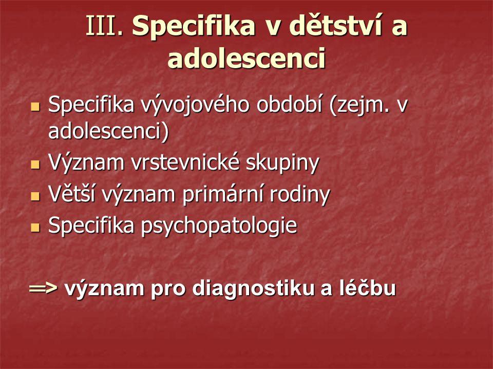 III. Specifika v dětství a adolescenci