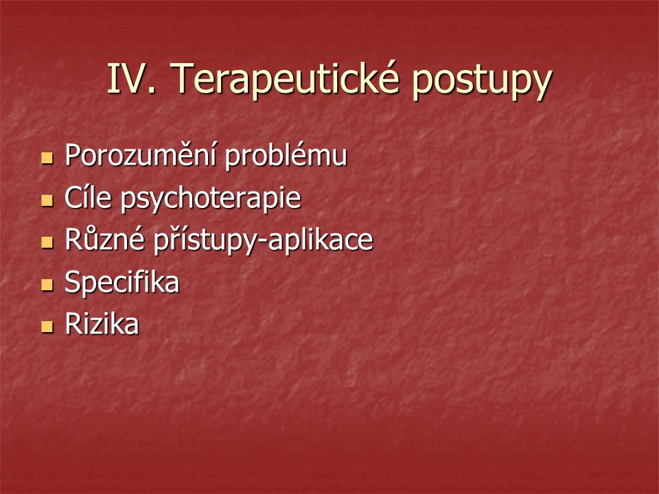 IV. Terapeutické postupy