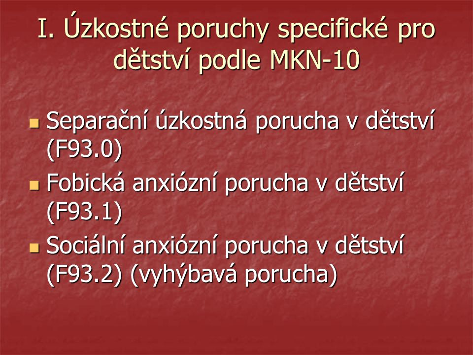 I. Úzkostné poruchy specifické pro dětství podle MKN-10