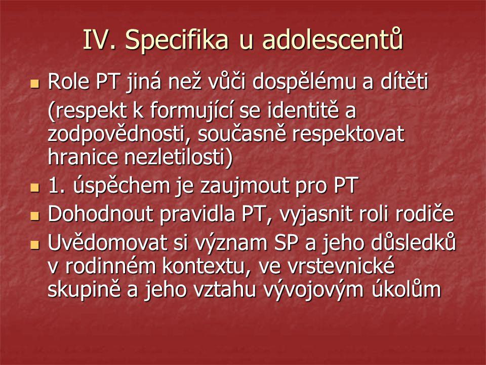 IV. Specifika u adolescentů