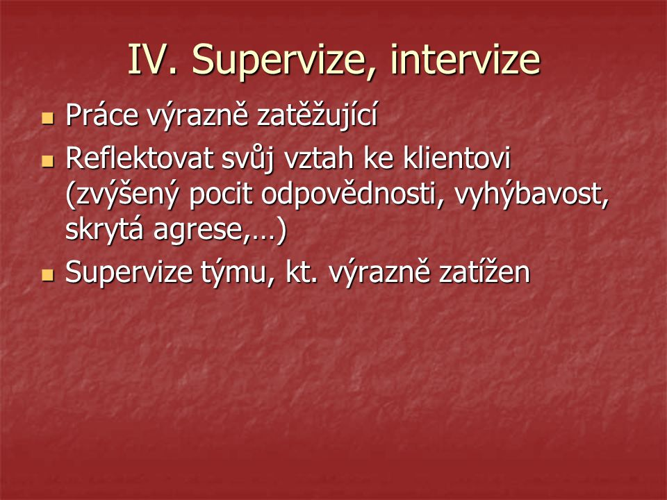 IV. Supervize, intervize