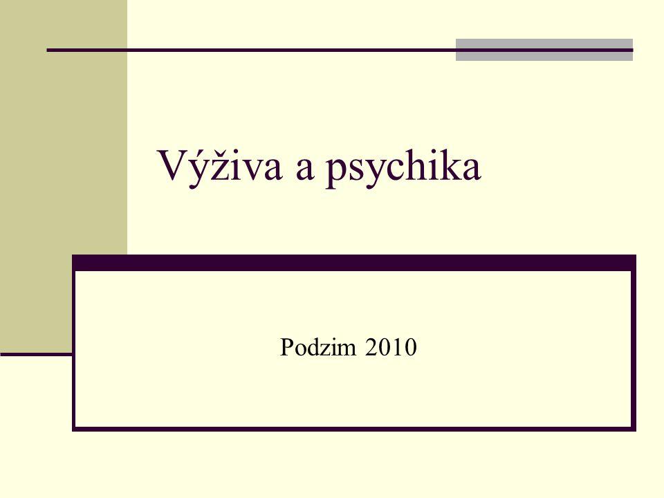 Výživa a psychika Podzim 2010