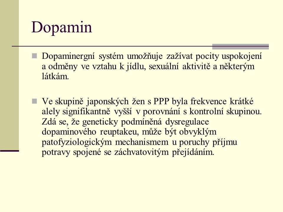 Dopamin Dopaminergní systém umožňuje zažívat pocity uspokojení a odměny ve vztahu k jídlu, sexuální aktivitě a některým látkám.