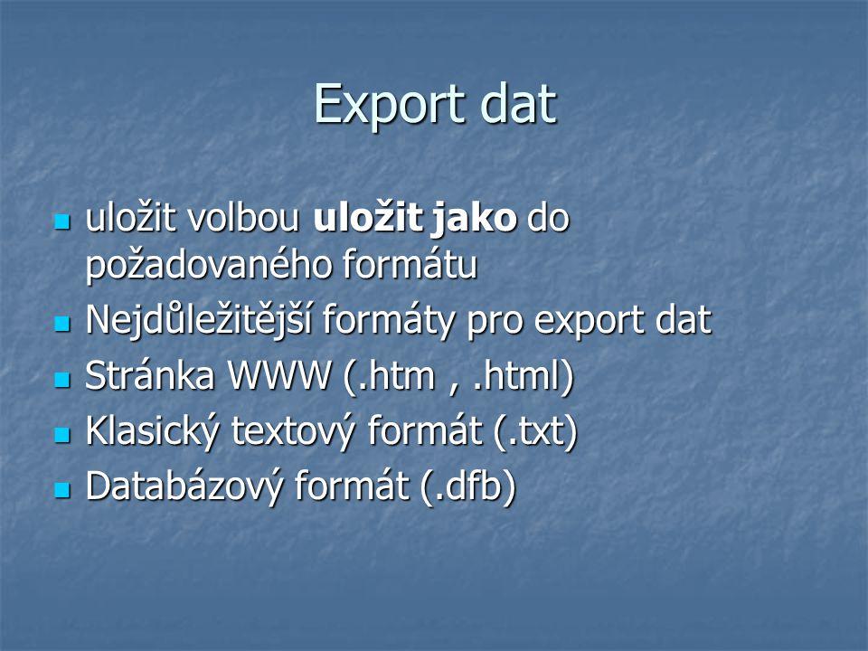 Export dat uložit volbou uložit jako do požadovaného formátu