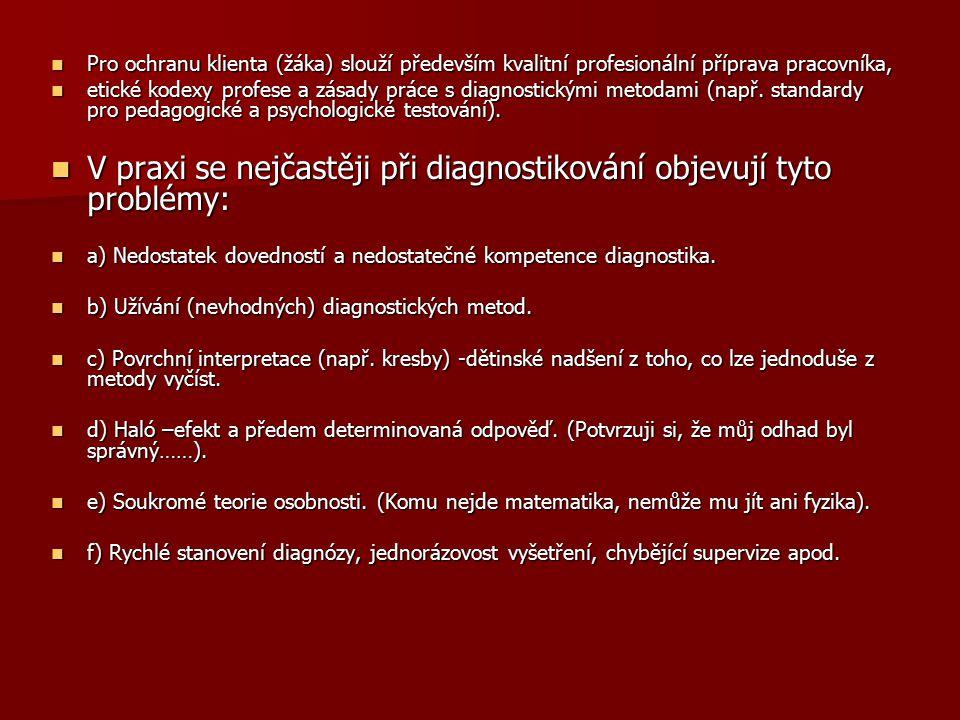 V praxi se nejčastěji při diagnostikování objevují tyto problémy:
