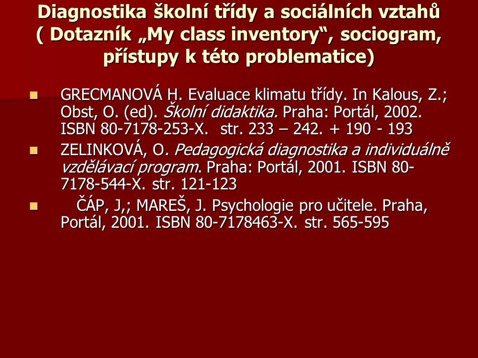 """Diagnostika školní třídy a sociálních vztahů ( Dotazník """"My class inventory , sociogram, přístupy k této problematice)"""