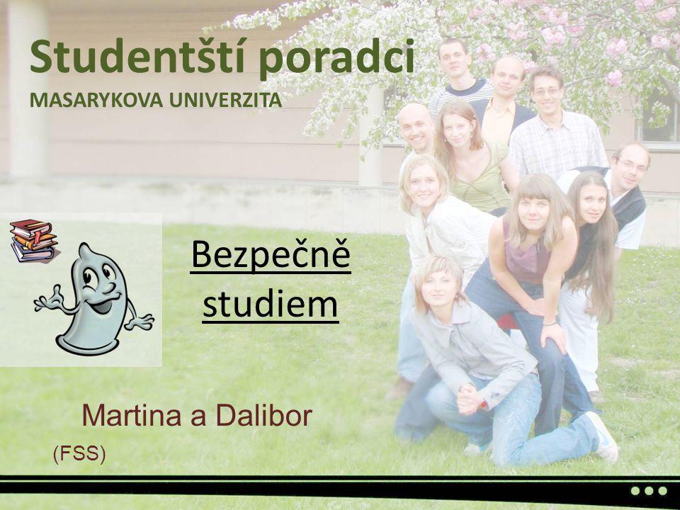 Studentští poradci Bezpečně studiem Martina a Dalibor