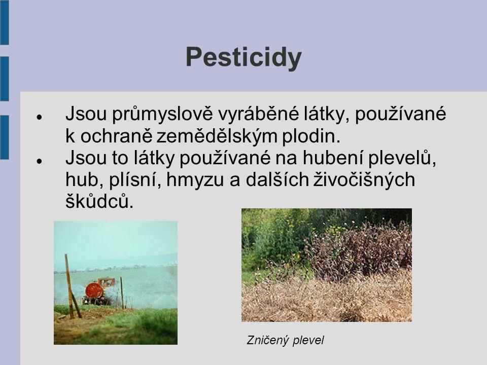 Pesticidy Jsou průmyslově vyráběné látky, používané k ochraně zemědělským plodin.